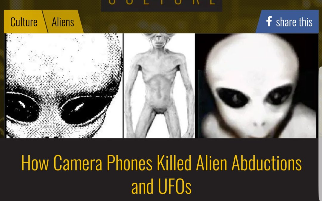 How Camera Phones Killed Alien Abductions and UFOs